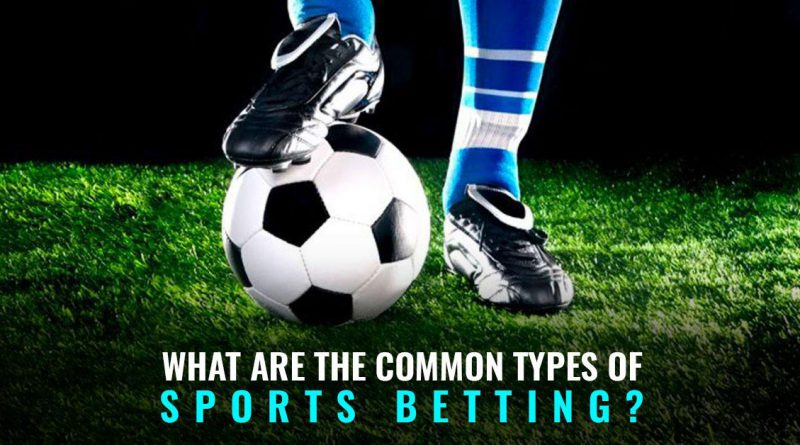 Common-Types-of-Sports-Betting
